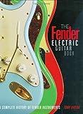 Fender Electric Guitar Book: Complete History of Fender Guitars