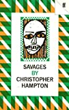 Savages, Christopher Hampton, 0571103480