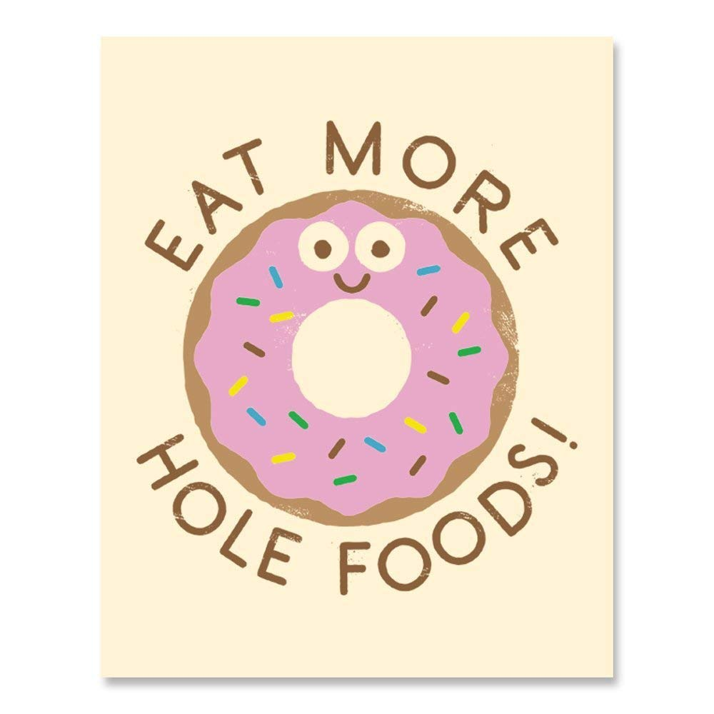 Donut Art Print Eat More Hole Foods Funny Food Pun Poster Cute Pink Glaze Doughnut With Sprinkles Breakfast Bakery Home Decor 8 x 10 Inches