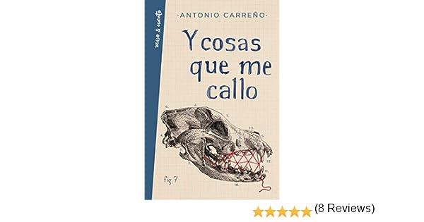Y cosas que me callo eBook: Carreño, Antonio: Amazon.es: Tienda Kindle