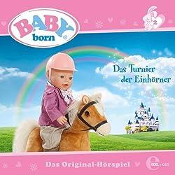 Das Turnier der Einhörner (Baby Born 2)