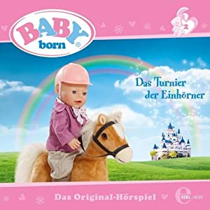 Das Turnier der Einhörner (Baby Born 2) Hörspiel