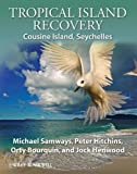 Tropical Island Recovery, Michael J. Samways and Orty Bourquin, 1444333097
