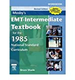Mosby's EMT-Intermediate Textbook for the 1985 National Standard Curriculum - Revised Edition - Text and E-Book Package : With 2005 ECC Guidelines, Shade, Bruce R. and Rothenberg, Mikel A., 0323061907