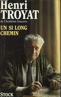 Un si long chemin : conversations avec Maurice Chavardès, Troyat, Henri