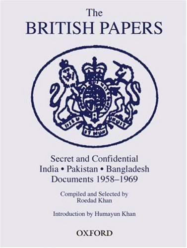 Download The British Papers: Secret and Confidential Documents India-Pakistan-Bangladesh 1958-1969 pdf