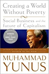 Creating a World Without Poverty (text only) Reprint edition by M. Yunus Paperback
