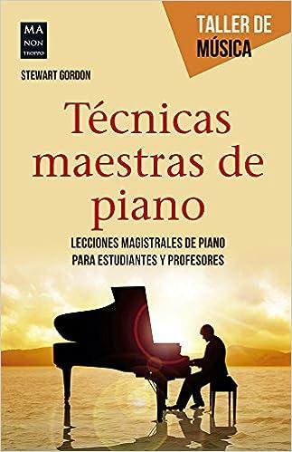 Tecnicas Maestras de Piano (Taller De Música): Amazon.es: Stewart Gordon: Libros