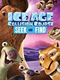 Ice Age Collision Course: Seek and Find by Sizzle Press (2016-06-07)