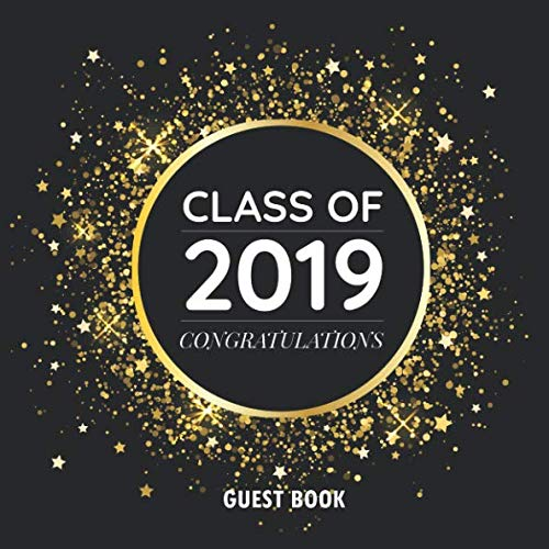 Class of 2019 Congratulations Guest Book: Blank Graduation Guestbook Sign In Keepsake Journal -