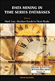 img - for Data Mining in Time Series Databases (Series in Machine Perception and Artifical Intelligence) book / textbook / text book