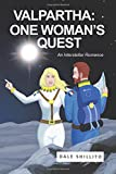 Valpartha: One Woman?s Quest;