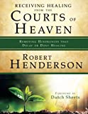 img - for Receiving Healing from the Courts of Heaven (Large Print Edition): Removing Hindrances that Delay or Deny Healing book / textbook / text book