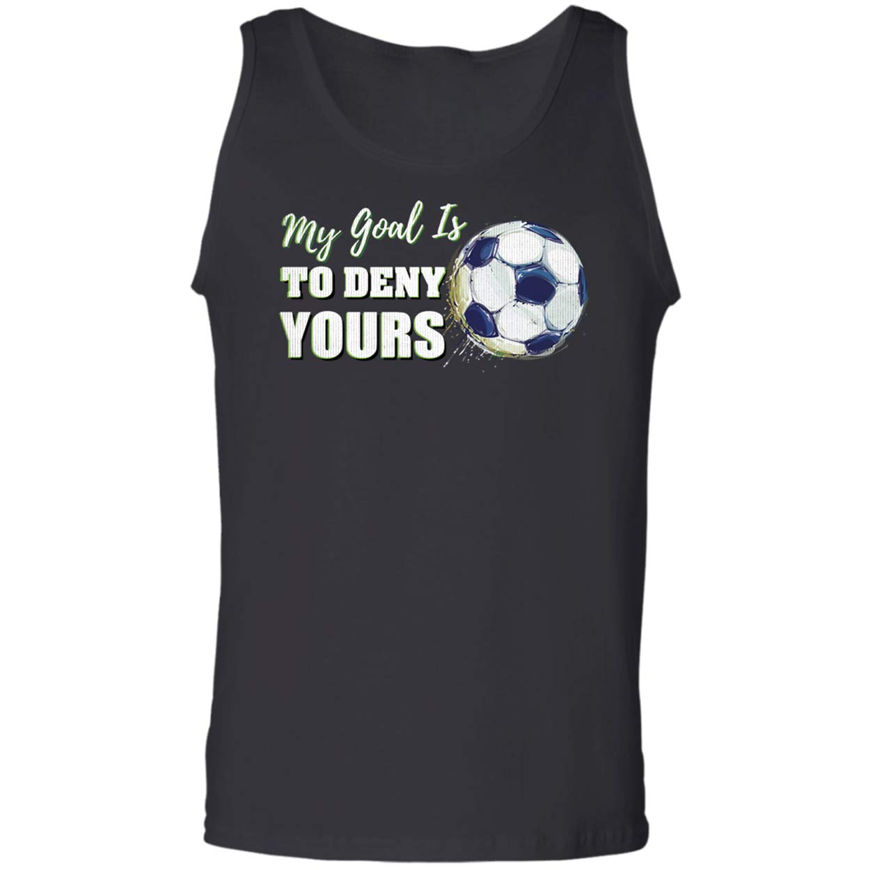 Teechopchop Go Football,Funny My Goal is to Deny Your Tank Top