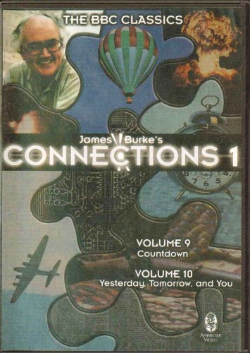 Connections 1 Volumes 9 and 10 Countdown and Yesterday Tomorrow and You with James Burke