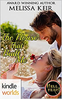 Hell Yeah!: The House that Built Me (Kindle Worlds Novella) by [Keir, Melissa]