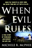 When Evil Rules, Michele R. McPhee, 1250037670