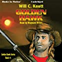 Golden Hawk: Golden Hawk Series, Book 1 Audiobook by Will C. Knott Narrated by Maynard Villers