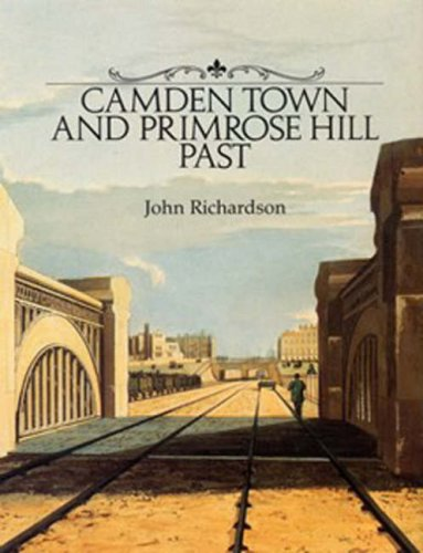 Camden Town and Primrose Hill Past John Richardson