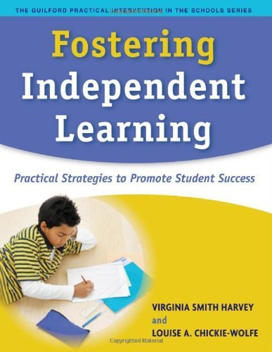 Fostering Independent Learning: Practical Strategies to Promote Student Success (Guilford Practical Intervention in the Schools) by Virginia Smith Harvey (2007-03-02)