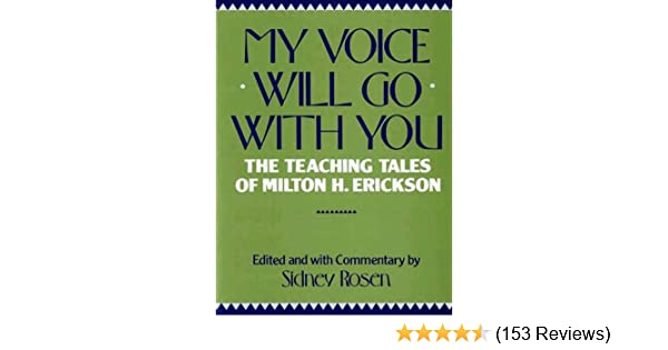 My voice will go with you the teaching tales of milton h erickson my voice will go with you the teaching tales of milton h erickson kindle edition by sidney rosen health fitness dieting kindle ebooks amazon fandeluxe Choice Image