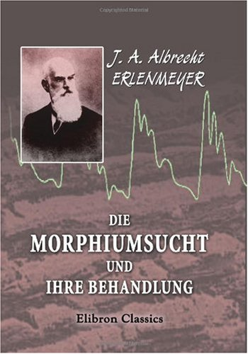 Die Morphiumsucht und ihre Behandlung