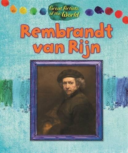 Rembrandt Van Rijn (Great Artists of the World)