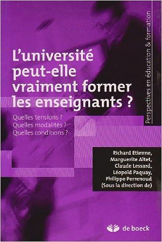 Livres gratuits L'université peut-elle vraiment former les enseignants ? : Quelles tensions ? Quelles modalités ? Quelles conditions ? pdf