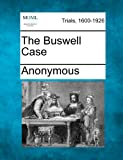 The Buswell Case, Anonymous, 1275069770
