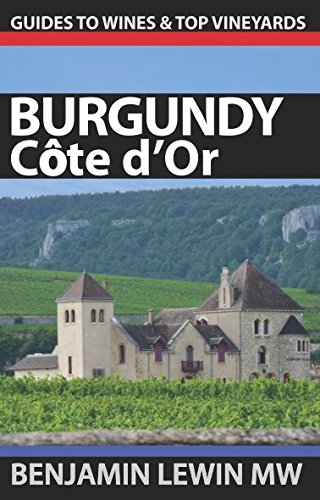 Wines of Burgundy: Côte d'Or (Guides to Wines and Top Vineyards) (Burgundy Gevrey Chambertin)
