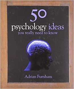 50 Psychology Ideas You Really Need to Know