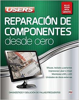 Reparación de Componentes Desde Cero (Spanish Edition): Users Staff, RedUsers Usershop, Español Espanol Espaniol, Libro libros Manual computación computer ...