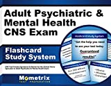 Adult Psychiatric & Mental Health CNS Exam Flashcard Study System: CNS Test Practice Questions & Review for the Clinical Nurse Specialist in Adult Psychiatric & Mental Health Exam (Cards)