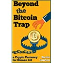 Beyond the Bitcoin Trap: a Crypto Currency for Human 2.0 (Rapid Insights Series Book 1)