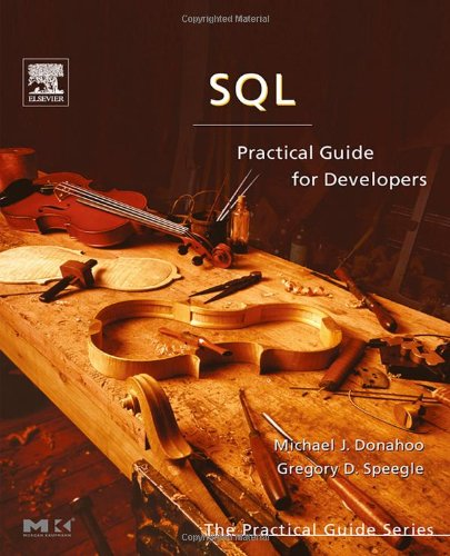 SQL: Practical Guide for Developers by Gregory D. Speegle , Michael J. Donahoo, Publisher : Morgan Kaufmann