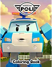 Robocar Poli Coloring Book: Coloring Book for Kids and Adults (Unofficial Robocar Poli Book)
