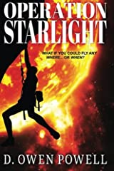 Operation Starlight: What if you could fly? Go anywhere on planet earth and beyond. Send your mind and body anywhere you choose.  Think about it. Paperback