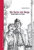 Die Sache mit Sorge: Stalins Spion in Tokio (Graphic Novel Paperback)