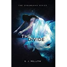 The Divide: The Dreamland Series Book II (Volume 2)