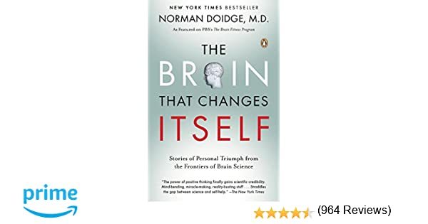 The Brain That Changes Itself: Stories of Personal Triumph from ...