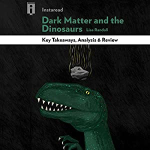 Key Takeaways, Analysis & Review | Dark Matter and the Dinosaurs Audiobook