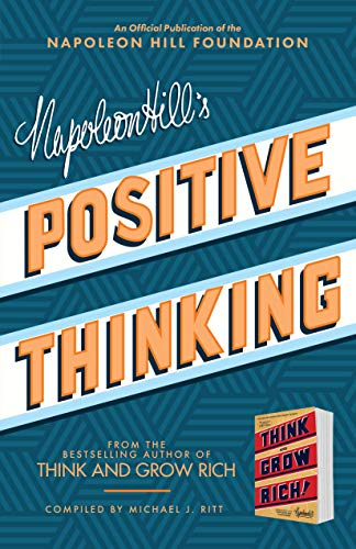Napoleon Hill's Positive Thinking: 10 Steps to Health, Wealth, and Success (Official Publication of the Napoleon Hill Foundation)