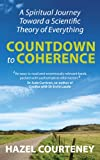 """Countdown to Coherence A Spiritual Journey Toward a Scientific Theory of Everything"" av Hazel Courteney"