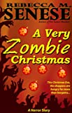 A Very Zombie Christmas: A Horror Story