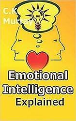 Emotional Intelligence Explained - How to Master Emotional Intelligence and Unlock Your True Ability: (Interpersonal Skills, Leadership Skills, Communication ... Business Relationships, Leadership Skills)
