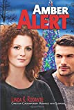 Amber Alert: Christian Contemporary Romance with Suspense (Dangerous Series) (Volume 1)