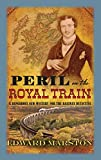 Peril on the Royal Train: The Tenth Railway Detective Novel