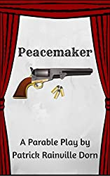 Peacemaker: A Parable Play (Parable Plays)