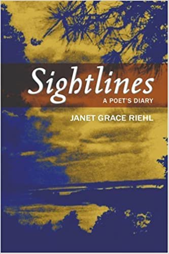 Amazon Sightlines A Poets Diary 9780595374991 Janet Riehl