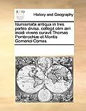 Numismata Antiqua in Tres Partes Divisa Collegit Olim Æri Incidi Vivens Curavit Thomas Pembrochiæ et Montis Gomerici Comes, See Notes Multiple Contributors, 1170257747